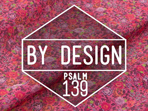 By Design, Psalm 139 Events